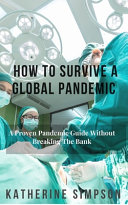 How To Survive A Global Pandemic