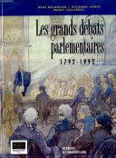 Les grands débats parlementaires, 1792-1992