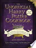 The Unofficial Harry Potter Cookbook: From Cauldron Cakes To ...
