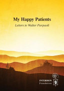 My Happy Patients   Letters to Walter Pierpaoli