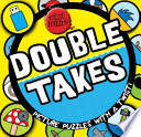 Double Takes  : Picture Puzzles with a Twist!.