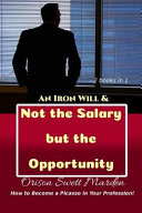 An Iron Will Not The Salary But The Opportunity
