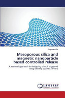 Mesoporous Silica and Magnetic Nanoparticle Based Controlled Release Book
