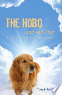 The Hobo and the Dog: A Tale of Prayer, Pets, and Healing