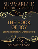 The Book of Joy - Summarized for Busy People: Lasting Happiness In a Changing World