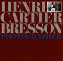 Henri Cartier Bresson  Photographer