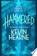Hammered (with bonus short story)  : The Iron Druid Chronicles, Book Three