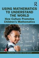 Using Mathematics to Understand the World
