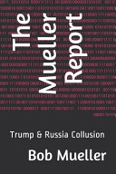 The Mueller Report: Trump & Russia Collusion
