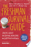 """The Freshman Survival Guide: Soulful Advice for Studying, Socializing, and Everything In Between"" by Nora Bradbury-Haehl, Bill McGarvey"