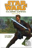 Star Wars  Clone Wars Volume 3   Last Stand on Jabiim