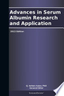 Advances In Serum Albumin Research And Application 2013 Edition Book PDF