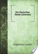 Zur deutschen Dante-Litteratur, mit besonderer Berücksichtigung der Übersetzungen von Dantes Göttlicher Komödie. Mit mehreren bibliographischen und statistischen Beilagen