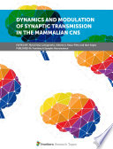 Dynamics and Modulation of Synaptic Transmission in the Mammalian CNS