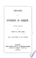 Thoughts of Sunshine in Sorrow. Second series. ... With a brief memoir of the authoress [by E. S. P.].