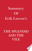 Summary of Erik Larson s The Splendid and the Vile