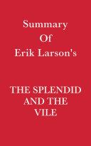 Summary of Erik Larson's The Splendid and the Vile Pdf/ePub eBook