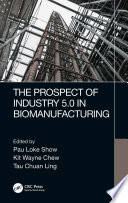The Prospect of Industry 5 0 in Biomanufacturing Book