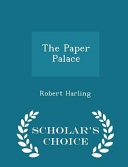 The Paper Palace   Scholar s Choice Edition
