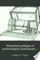 Illustrated Catalogue Of Meteorological Instruments And Apparatus With Special Instructions On The Equipment Of Meteorological Stations