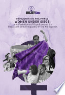 WOMEN UNDER SIEGE  Manifestations of populism and its impact on gender equality in the Philippines