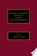 The Behavior of Sandwich Structures of Isotropic and Composite Materials