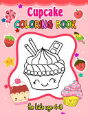 Cupcake Coloring Book for Kids Ages 2 8
