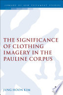 The Significance of Clothing Imagery in the Pauline Corpus