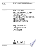 Securing, Stabilizing, and Developing Pakistan's Border Area with Afghanistan