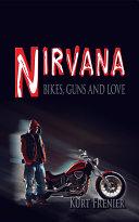 Nirvana: Bikes, Guns and Love