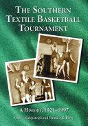 The Southern Textile Basketball Tournament