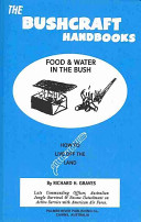 The Bushcraft Handbooks   Food and Water in the Bush