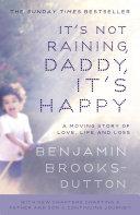 It   s Not Raining  Daddy  It s Happy