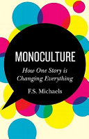 Monoculture how one story is changing everything