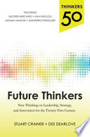 Thinkers 50  Future Thinkers  New Thinking on Leadership  Strategy and Innovation for the 21st Century