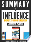 Summary Of 'Influence: The Psychology Of Persuasion - By Robert B. Cialdini'