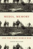 Media, Memory, and the First World War [Pdf/ePub] eBook