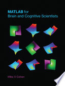 MATLAB for Brain and Cognitive Scientists Book