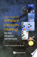 Information For Efficient Decision Making: Big Data, Blockchain And Relevance