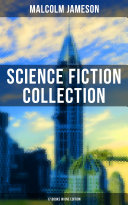 MALCOLM JAMESON: Science Fiction Collection - 17 Books in One Edition