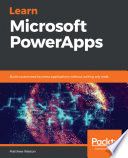 """Learn Microsoft PowerApps: Build customized business applications without writing any code"" by Matthew Weston"