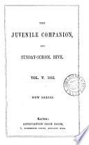 The Juvenile companion, and Sunday-school hive [afterw.] The Sunday school hive, and juvenile companion. Vol.4 [sic]; 3 [no.3]-43