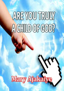 ARE YOU TRULY A CHILD OF GOD?
