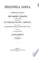 Bibliotheca danica: Genudgivet med tillaegog henvisninger af det kongelige bibliotek