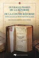 Ouvrages phares de la Réforme et de la Contre-Réforme dans les collections montréalaises