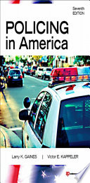 """Policing in America"" by Larry K. Gaines, Victor E. Kappeler"