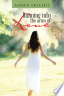 Running into the Arms of Love Book