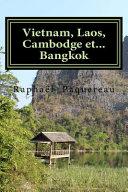L' Indochine Française : Vietnam, Laos, Cambodge et... Bangkok