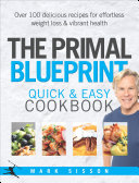 The Primal Blueprint Quick and Easy Cookbook