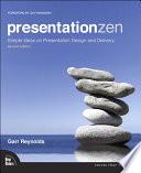"""Presentation Zen: Simple Ideas on Presentation Design and Delivery"" by Garr Reynolds"